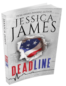 DEADLINE Suspense Novel by Jessica James